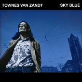 Townes Van Zandt - Forever, for Always, for Certain