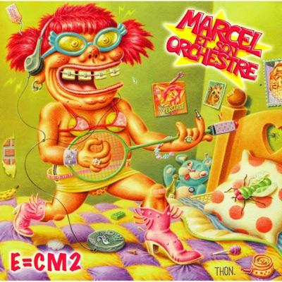 E=CM2 - Marcel Et Son Orchestre
