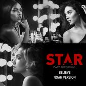 """Believe (feat. Luke James) [Noah Version / From """"Star"""" Season 2 Soundtrack]"""