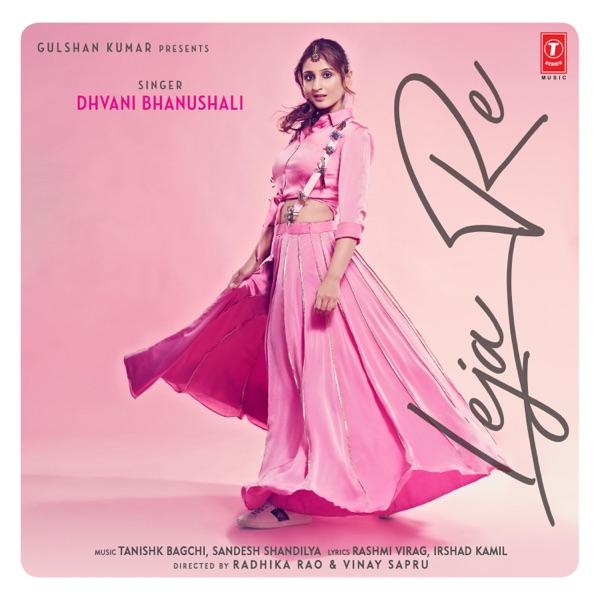 Leja Re - Dhvani Bhanushali Mp3 Song ( mp3 album