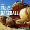 H. A. Dorfman & Karl Kuehl - The Mental Game of Baseball: A Guide to Peak Performance  artwork