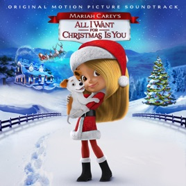 Mariah Carey's All I Want for Christmas Is You (Original Motion Picture Soundtrack) Various Artists