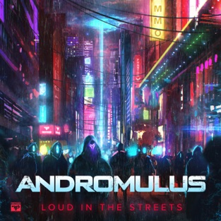 Loud in the Streets – EP – Andromulus