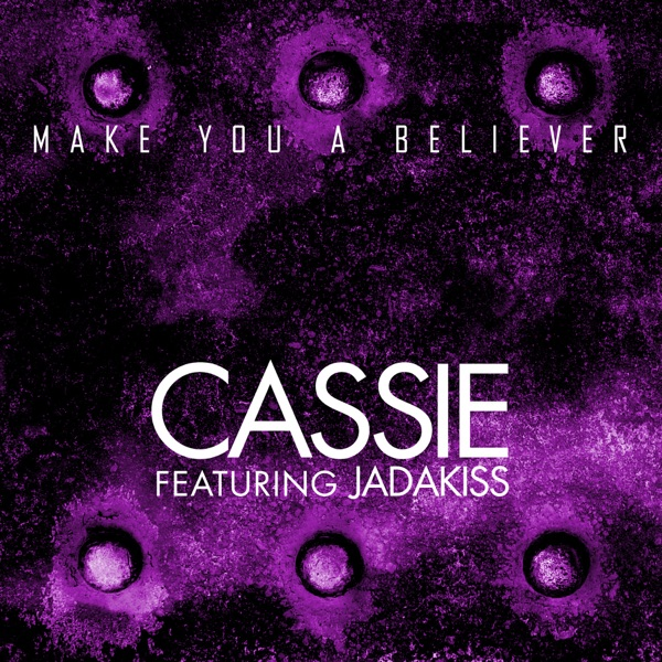 Make You a Believer (feat. Jadakiss) - Single