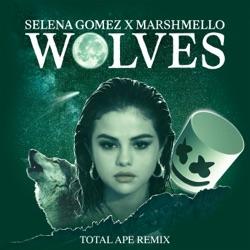View album Selena Gomez & Marshmello - Wolves (Total Ape Remix) - Single