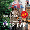 Alison Larkin - The English American: A Novel (Unabridged) artwork