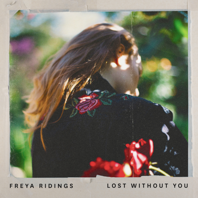Freya Ridings - Lost Without You Song Reviews