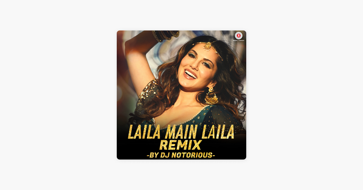 Laila Main Laila (DJ Notorious Remix) - Single by Pawni Pandey