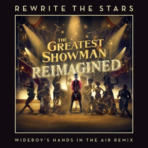 James Arthur & Anne-Marie - Rewrite the Stars (Wideboys Hands in the Air Remix)
