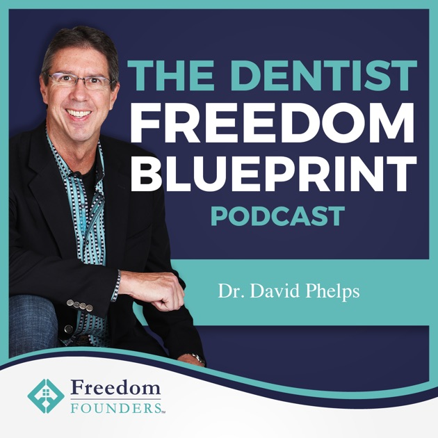The dentist freedom blueprint by dr david phelps transform your the dentist freedom blueprint by dr david phelps transform your dental practice and create passive income on apple podcasts malvernweather Gallery
