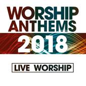 Worship Anthems 2018 (Live)