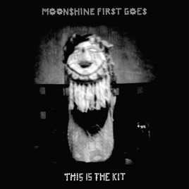 Moonshine First Goes - EP by This Is the Kit