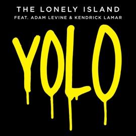 Yolo Feat Adam Levine Kendrick Lamar