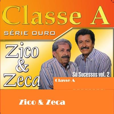 Classe A: Zico & Zeca, Vol. 2 - Zico e Zeca