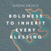 Boldness to Inherit Every Blessing