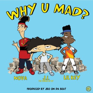 J.I the Prince of N.Y - Why U Mad feat. Lil Key & Nova