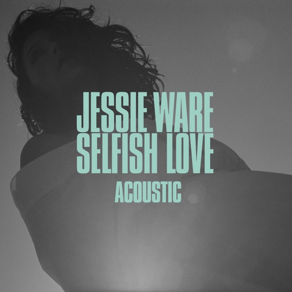 Selfish Love (Acoustic) - Single