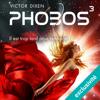 Phobos. Il est trop tard pour renoncer: Phobos 3 - Victor Dixen