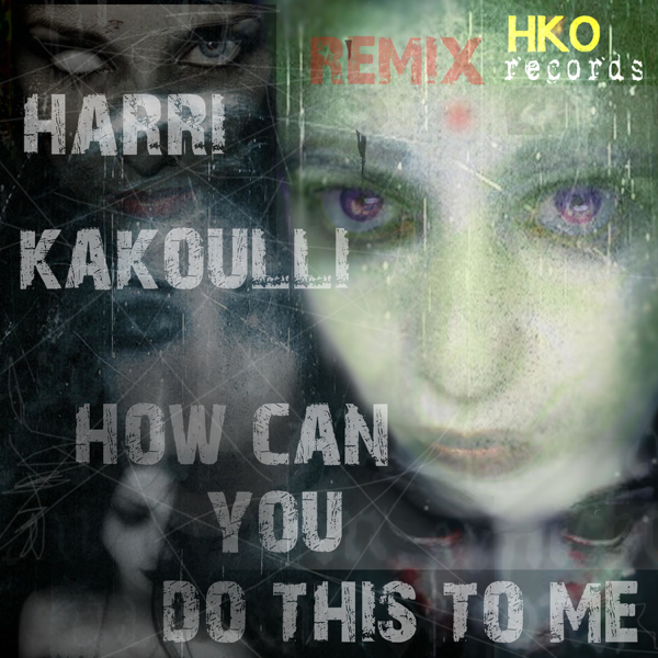 harri kakoulliの how can you do this to me remix single をitunesで