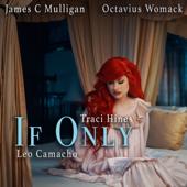 If Only - Traci Hines, Octavius Womack, Leo Camacho & James C Mulligan