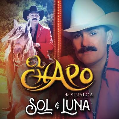 Sol y Luna - El Chapo De Sinaloa