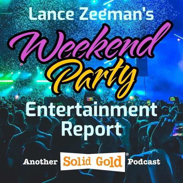 Lance Zeeman's Weekend Party Entertainment Report