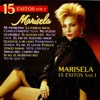 15 Éxitos de Marisela, Vol. 1