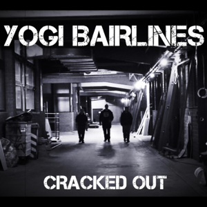 Yogi Bairlines - Cracked Out