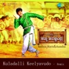 Kuladalli Keelyavudo Remix From Sathya Harishchandra Single