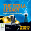 Robert G. Barrett - The Tesla Legacy (Unabridged)  artwork