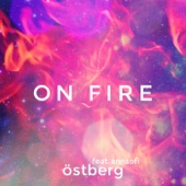 Östberg - On Fire (feat. Annsofi)