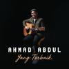 Ahmad Abdul - Yang Terbaik