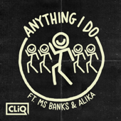 Anything I Do (feat. Ms Banks & Alika)
