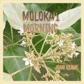 John Keawe - Molokai Morning
