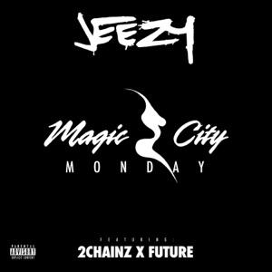 Magic City Monday (feat. Future & 2 Chainz) - Single
