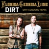 Dirt (Acoustic Remix) - Single, Florida Georgia Line