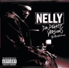Da Derrty Versions: The Re-invention, Nelly