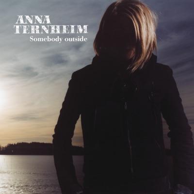 Somebody Outside - Anna Ternheim