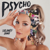Delaney Jane - Psycho artwork