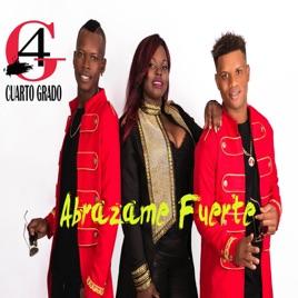 Abrázame Fuerte by Cuarto Grado on Apple Music