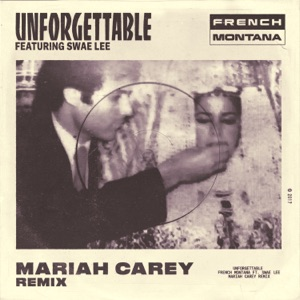 French Montana - Unforgettable feat. Swae Lee & Mariah Carey [Mariah Carey Remix]