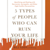 Bill Eddy - 5 Types of People Who Can Ruin Your Life: Identifying and Dealing with Narcissists, Sociopaths, and Other High-Conflict Personalities (Unabridged)  artwork