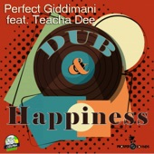 Teacha Dee,Perfect Giddimani - Dub & Happiness