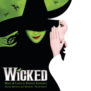 Wicked (Original Broadway Cast Recording) [Deluxe Edition]