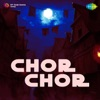 Chor Chor (Original Motion Picture Soundtrack)