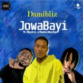 JowaBayi (feat. Mystro & Naira Marley)-Damibliz