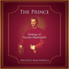 The Prince: Strategy of Niccolo Machiavelli (Unabridged)