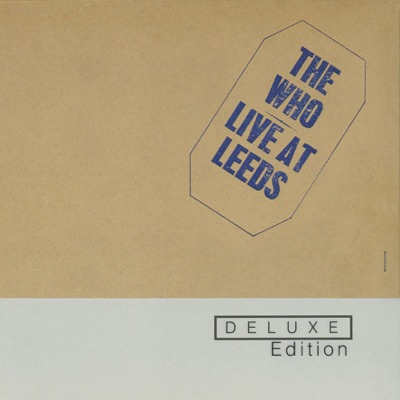 Live At Leeds (Deluxe Edition) - The Who
