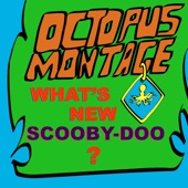 Octopus Montage - What's New, Scooby-Doo?