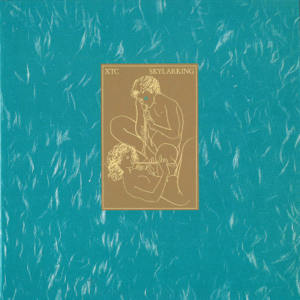 XTC - Skylarking (Remastered 2001)